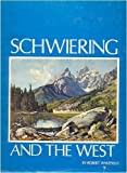 Schwiering and the West, Robert Wakefield, 0879701285