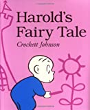 Harold's Fairy Tale (Further Adventures of with the Purple Crayon) [Paperback] [1900] (Author) Crockett Johnson