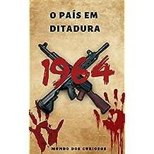 1964: O País em Ditadura (Portuguese Edition)