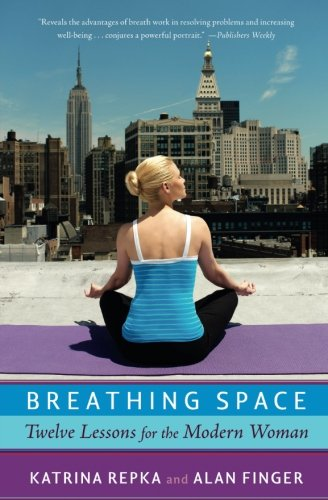Download Breathing Space: Twelve Lessons for the Modern Woman ebook