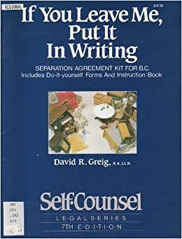 If you leave me put it in writing separation agreement kit for bc if you leave me put it in writing separation agreement kit for bc david r greig 9781551801667 books amazon solutioingenieria Gallery