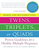 When You're Expecting Twins, Triplets, or Quads, Barbara Luke and Tamara Eberlein, 0061803073