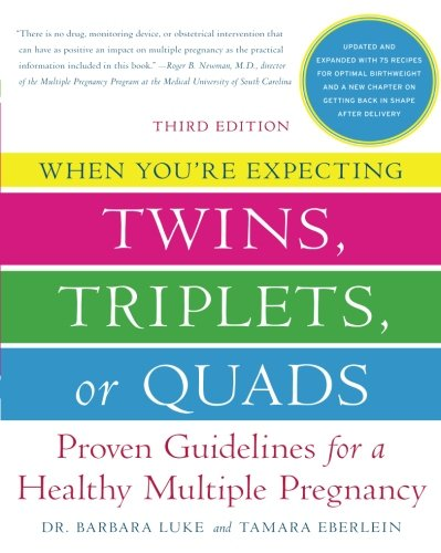 When You're Expecting Twins, Triplets, or Quads: Proven Guidelines for a Healthy Multiple Pregnancy, 3rd Edition