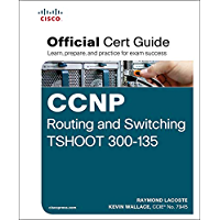 CCNP Routing and Switching TSHOOT 300-135 Official Cert Guide: Exam 39 Cert Guide