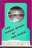 The Secret Heart of the Clock, Elias Canetti, 0374256942