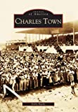 Charles Town, Dolly Nasby, 0738516988