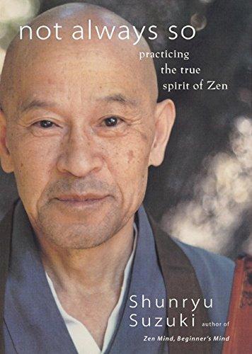Read Online Not Always So: Practicing the True Spirit of Zen pdf