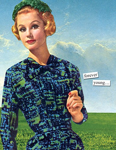 Anne Taintor Happy Birthday Greeting Card - Forever Young (Inside: Ish)