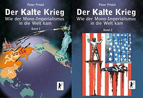 Der Kalte Krieg: Wie der Mono-Imperialismus in die Welt kam