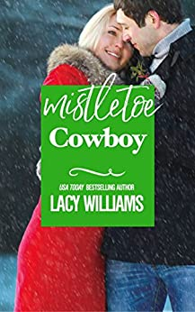 Mistletoe Cowboy (Redbud Trails Book 3) by [Williams, Lacy]