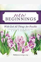 New Beginnings: Lessons on New Mercies and God's Goodness (Hello Mornings Bible Studies) (Volume 1) Paperback