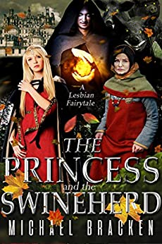 The Princess And The Swineherd by [Bracken, Michael]