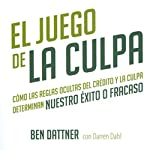 El Juego de la Culpa [The Blame Game] | Ben Dattner