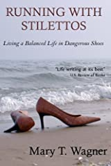 Running with Stilettos: Living a Balanced Life in Dangerous Shoes Paperback