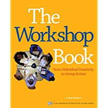 The Workshop Book: From Individual Creativity to Group Action