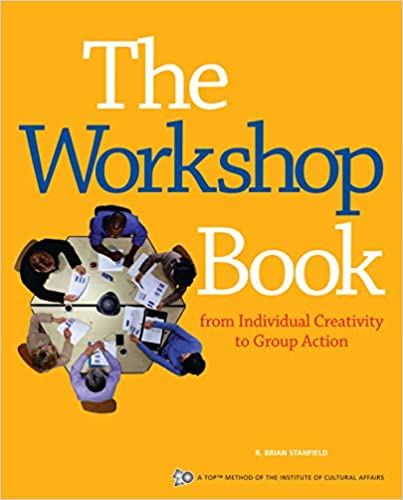 From Individual Creativity to Group Action The Workshop Book