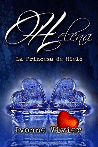 Helena. La princesa de hielo. de [Vivier, Ivonne]