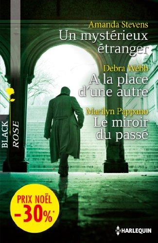 Un mystérieux étranger - A la place d'une autre - Le miroir du passé : (promotion) (VMP) (French Edition)