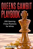 Queens Gambit Playbook: 200 Opening Chess Positions For White (chess Opening Playbook)-Tim Sawyer
