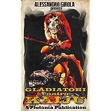 Gladiatori contro Kaiju (Italian Edition)