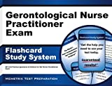Gerontological Nurse Practitioner Exam Flashcard Study System: NP Test Practice Questions & Review for the Nurse Practitioner Exam