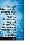 Atlas Zum Gebrauche Bei der Mikrochemischen Analyse Fnr Chemiker, Pharmaceuten, Berg- und Hnttenmsnn, A. C. Huysse, 1110264593
