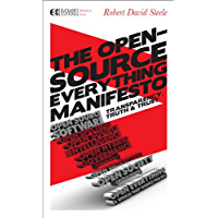 The Open-Source Everything Manifesto: Transparency, Truth, and Trust (Manifesto Series Book 2)