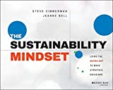 img - for The Sustainability Mindset: Using the Matrix Map to Make Strategic Decisions book / textbook / text book