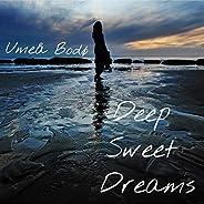 Deep Sweet Dreams