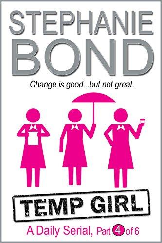 Temp Girl: part 4 of 6 (Kindle Single)