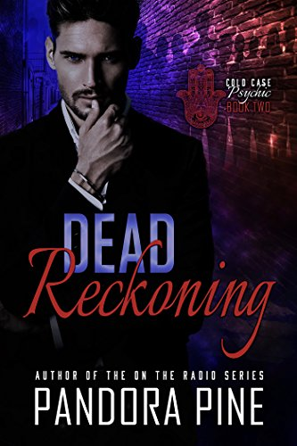 Dead Reckoning (Cold Case Psychic Book 2) by [Pine, Pandora]