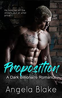 Proposition: A Dark Billionaire Romance by [Blake, Angela]