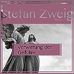 Verwirrung der Gefühle   Stefan Zweig