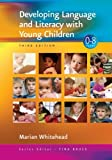 Developing Language and Literacy with Young Children (Zero to Eight)