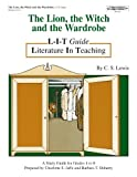 The L-I-T Guide to the Lion, the Witch and the Wardrobe, Charlotte Jaffe and Barbara Roberts, 1566440068