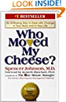 Who Moved My Cheese?: An Amazing Way...