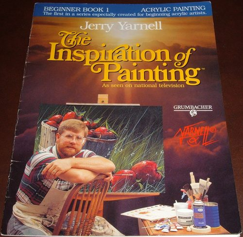 The Inspiration of Painting As Seen on National TV (Beginner Book 1 Acrylic Painting The first in series especially created for beginning acrylic artists.)