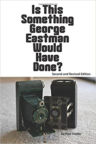 Is This Something George Eastman Would have Done?: The
