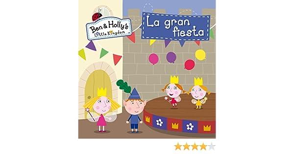 La gran fiesta (El pequeño reino de Ben y Holly. Primeras lecturas)