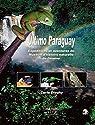 Ultimo Paraguay : Expéditions et aventures du Muséum d'histoire naturelle de Genève au Paraguay par Dlouhy