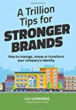 #6: A Trillion Tips for Stronger Brands: How to manage, renew or transform your company's identity