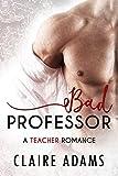 Bad Professor (An Alpha Male Bad Boy Romance)