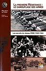 La première résistance, le camouflage des armes : les secrets du réseau CDM, 1940-1944 : Les secrets du réseau CDM, 1940-1944 par Loisy