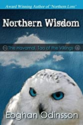 Northern Wisdom: The Havamal, Tao of the Vikings