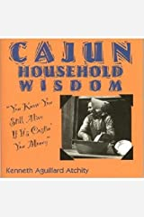 Cajun Household Wisdom: You Know You Still Alive If It's Costin' You Money!