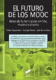 El Futuro De Los MOOC: Retos de la formación on-line, masiva y abierta