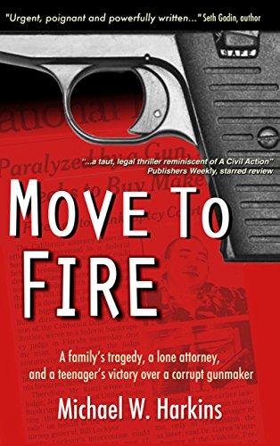 Move to Fire: A family's tragedy, a lone attorney, and a teenager's victory over a corrupt gunmaker cover
