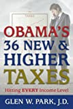 Obama's 36 New and Higher Taxes, Glen Park, 1479365602
