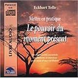 "Le Pouvoir de Moment Present (French edition of ""The Power of Now"")"