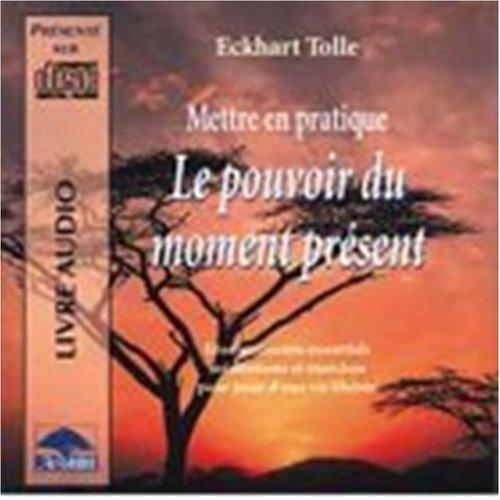 Le Pouvoir de Moment Present (French edition of